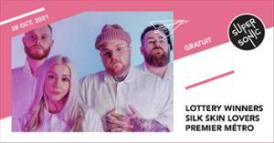 Lottery Winners • Silk Skin Lovers • Premier Métro / Supersonic (Free entry)