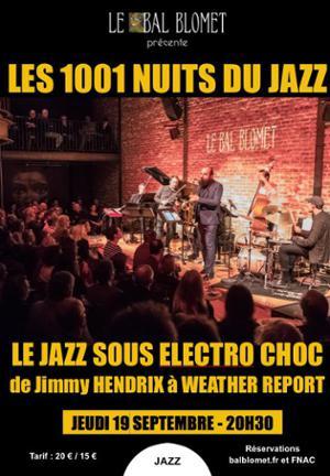 LES 1001 NUITS DU JAZZ – LE JAZZ SOUS ELECTRO CHOC, de Jimmy HENDRIX à WEATHER REPORT