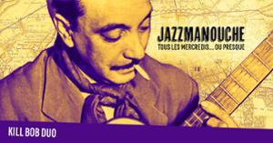 Les Mercredis JazzManouche : KILL BOB DUO