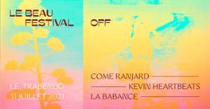 Le Beau Festival Off : Come Ranjard, Kevin Heartbeats, La Babance