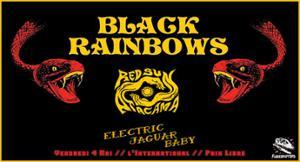 Black Rainbows  Red Sun Atacama  Electric Jaguar Baby !