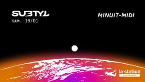 Minuit — Midi ⁞ Subtyl ※ La Station