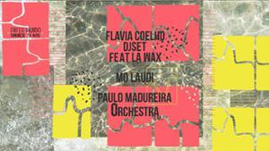 Flavia Coelho dj set feat La Wax. Mo Laudi. Paulo Madureira Orch
