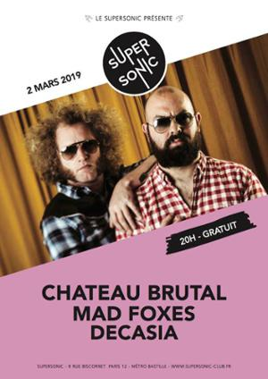 Chateau Brutal • Mad Foxes • Decasia / Supersonic (Free entry)