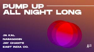 Pump up all night long !