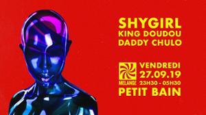 MELANGE INVITE: SHYGIRL, KING DOUDOU & DADDY CHULO