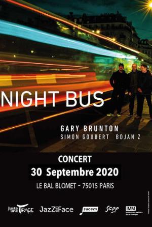 « NIGHT BUS » – GARY BRUNTON – BOJAN Z – SIMON GOUBERT