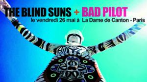Concert : BAD PILÖT + 1ère partie The Blind Suns