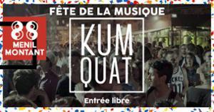 88 MENILMONTANT : KUMQUAT FÊTE LA MUSIQUE w/ SOULEANCE