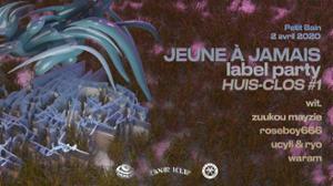 HC#1 Jeune à Jamais Label Party w/ Wit. Zuukou Mayzie Roseboy666