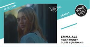 Emma Acs • Helen Money • Gusse B (Pardans) / Supersonic (Free entry)