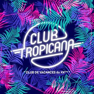 CLUB TROPICANA - CLUB DE VACANCES DU XXe