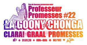 Professeur Promesses #22 w/ La Goony Chonga, Clara!, Graal