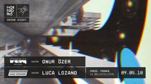 NOSTROMO DRONE NIGHT w/ ONUR OZER & LUCA LOZANO