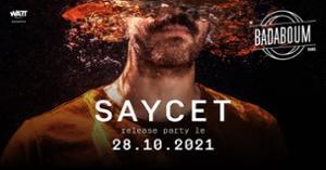 Saycet - Release Party @ Badaboum