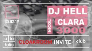 Cloakroom Invite DJ HELL & Clara 3000
