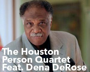 The Houston Person Quartet Feat. Dena DeRose
