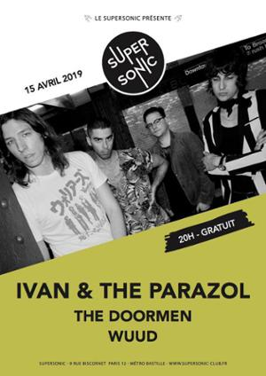 Ivan & The Parazol • The Doormen • WuuD / Supersonic Free entry