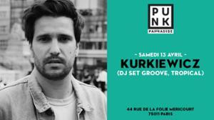 Kurkiewicz DJ set (groove, tropical) | Punk Paradise