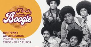 Jungle Boogie #2 / Nuit Funky au Supersonic