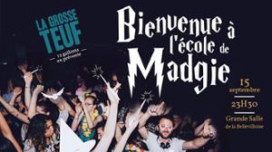 LA GROSSE TEUF : BIENVENUE A L'ECOLE DE MADGIE