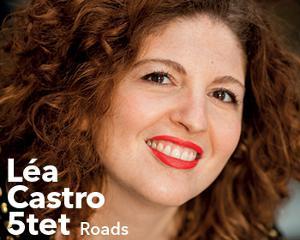 Léa Castro 5tet « Roads »