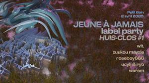 HC#1 Jeune à Jamais Label Party w/ Wit, Zuukou Mayzie, Roseboy666