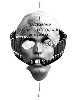 3672 Techno : Radiobomb / Mem Pamal / Signal Electrique @Batofar
