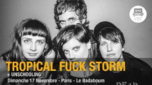 Tropical Fuck Storm + Unschooling - Paris