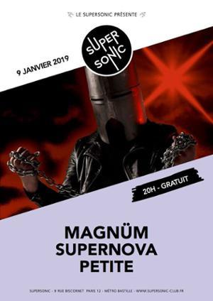 Magnüm • Supernova • Petite / Supersonic (Free entry)