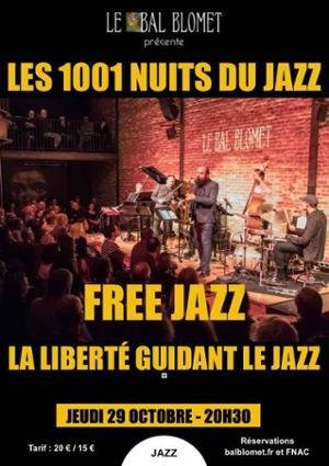 LES 1001 NUITS DU JAZZ – « FREE JAZZ » : LA LIBERTÉ GUIDANT LE JAZZ