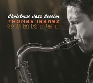 CHRISTMAS JAZZ SESSION w/ THOMAS IBANEZ QUARTET