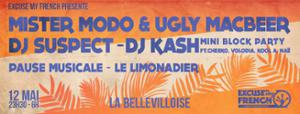 EXCUSE MY FRENCH : MISTER MODJO & UGLY MACBEER, DJ SUSPECT & MORE