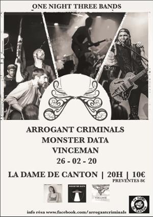 ARROGANT CRIMINALS + MONSTER DATA + VINCEMAN