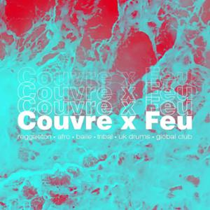 Couvre x Feu w/ BJF, Philou CxC & Scarlett + Guests