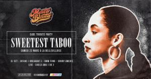 MASTER BLASTER PRESENTE : SWEETEST TABOO - SADE TRIBUTE PARTY