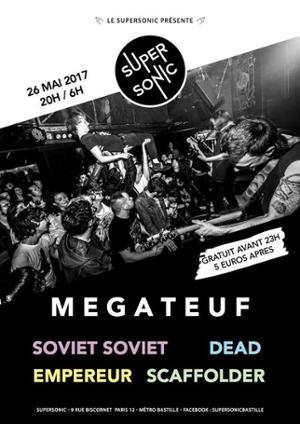Megateuf // Soviet Soviet • Empereur • Dead • Scaffolder & More // Supersonic