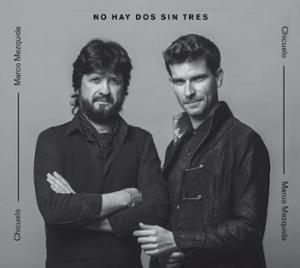CHICUELO & MARCO MEZQUIDA – NO HAY DOS SIN TRES