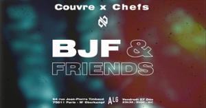 COUVRE X CHEFS : BJF & FRIENDS