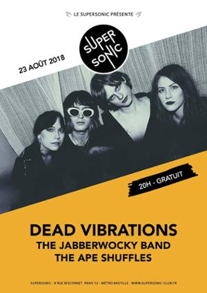 Dead Vibrations • The Jabberwocky Band • The Ape Shuffles
