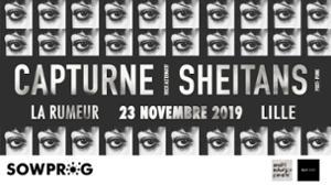 Capturne + Sheitans // La Rumeur