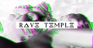 [ANNULÉ] Rave Temple I
