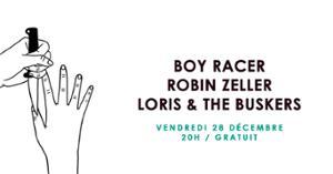 Boy Racer • Robin Zeller • Loris & the Buskers / Supersonic