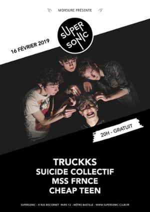Truckks • Suicide Collectif • Mss Frnce • Cheap Teen