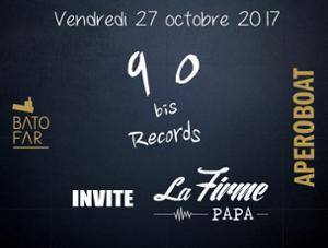 APEROBOAT #90BIS RECORDS INVITE LA FIRME PAPA