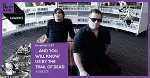…AND YOU WILL KNOW US BY THE TRAIL OF DEAD + GUESTS