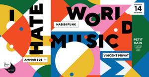 I Hate World Music : Ammar 808 - Habibi Funk - Vincent Privat