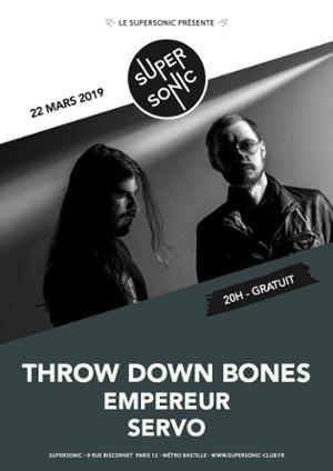 Throw Down Bones • Empereur • SeRvo / Supersonic (Free entry)