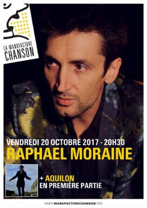 Raphaël Moraine (+Aquilon en 1ère partie)