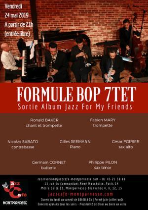 Formule Bop 7tet, sortie album Jazz For My Friends au Jazz Café Montparnasse